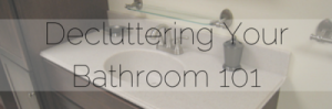 bathroom decluttering